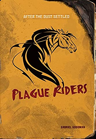 Plague Riders (After the Dust Settled) (A Place Beyond Courage)