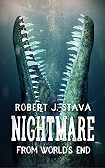 The Nightmare From World's End by [Stava, Robert J.]