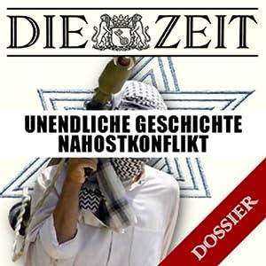 Unendliche Geschichte Nahostkonflikt (DIE ZEIT) Hörbuch