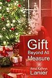 A Gift Beyond All Measure (Christmas)