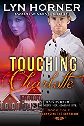 Touching Charlotte: Romancing the Guardians, Book Four