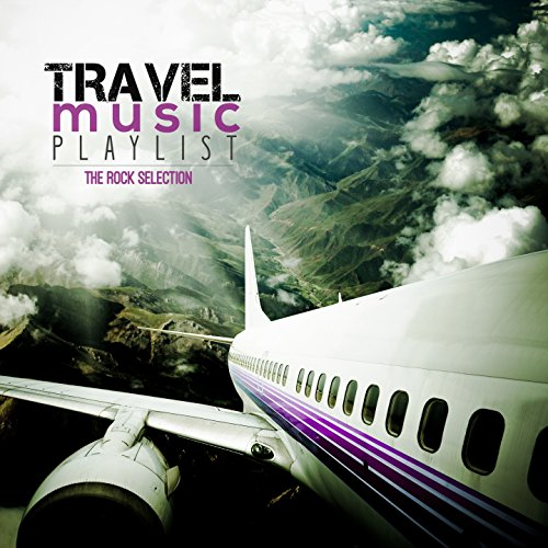 Travel Music Playlist (The Rock Selection)