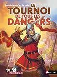 img - for Le tournoi de tous les dangers book / textbook / text book
