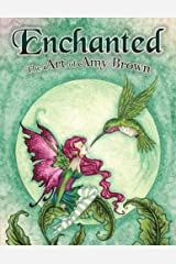 Enchanted: The Art of Amy Brown Paperback