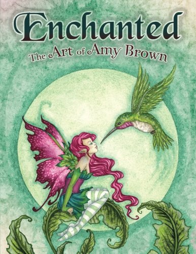 Enchanted: The Art of Amy Brown