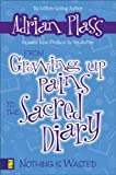 img - for From Growing Up Pains to the Sacred Diary: Nothing Is Wasted book / textbook / text book