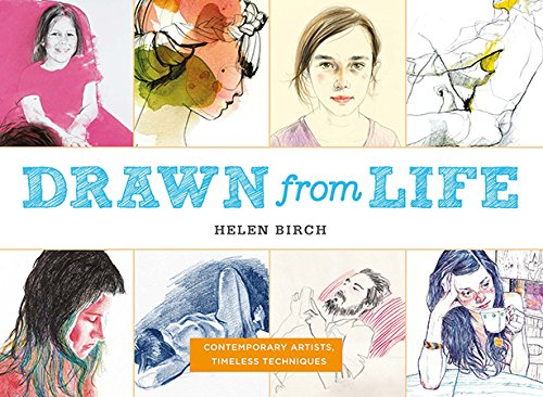Download Drawn from Life: Contemporary Artists, Timeless Techniques pdf