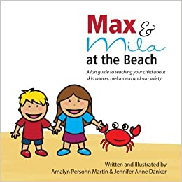 Book Max and Mila at the Beach: A Sun Safety Guide for Kids by Martin, Ms. Amalyn Persohn (2013)