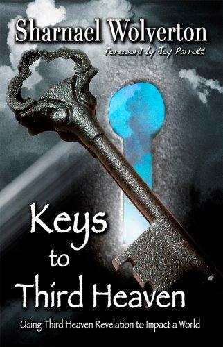 Download Keys to Third Heaven...Using Third Heaven Revelation to Impact a World PDF