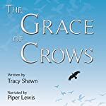 The Grace of Crows | Tracy Shawn
