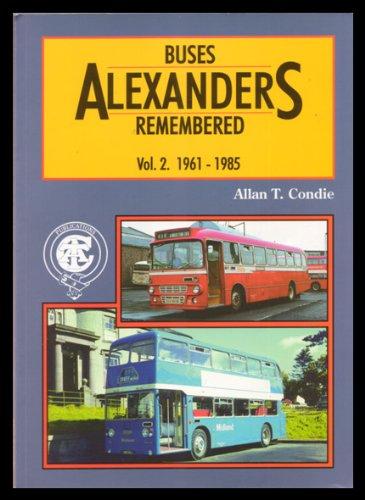 Alexander's Buses Remembered: 1961-1985 v. 2