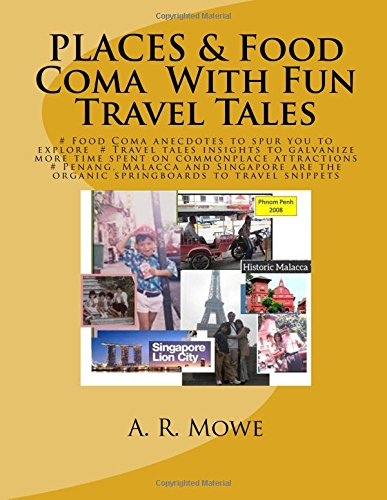 PLACES & Food Coma With Fun Travel Tales: # Food Coma anecdotes to spur you to explore # Travel tales insights to galvanize more time spent on ... the organic springboards to travel snippets
