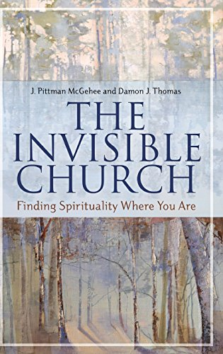 The Invisible Church: Finding Spirituality Where You Are (Psychology, Religion, and Spirituality)