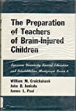 The Preparation of Teachers of Brain-Injured Children, Cruickshank, William M., 081562123X