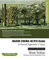 MAXON CINEMA 4D R18 Studio: A Tutorial Approach, 5th Edition Front Cover
