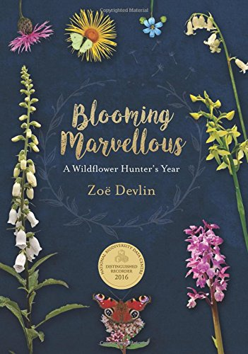Blooming Marvellous: A Wildflower Hunter's Year by Zoe Devlin