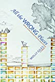 img - for All the Wrong Places book / textbook / text book