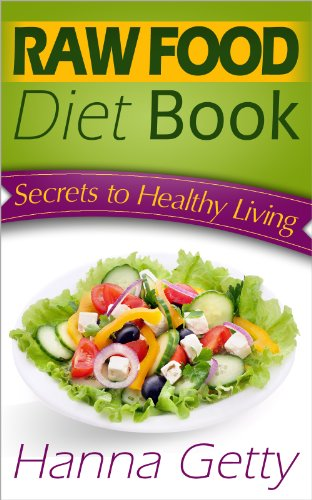 Raw food diet book secrets to healthy living plus quick easy raw food diet book secrets to healthy living plus quick easy recipes for delicious forumfinder Gallery