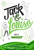 Act 1 (Jack & Louisa)