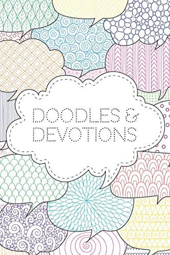 Doodles & Devotions: A 9 Week Prayer Journal for Teens  |  daily pages with questions, scripture, and weekly check-in for prayers and pondering (Prayer Journals)