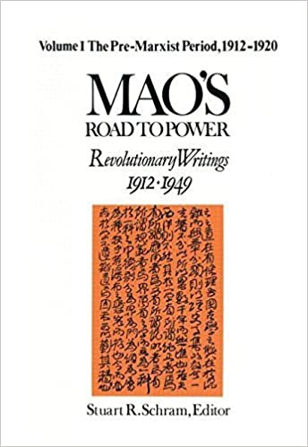 Mao's Road to Power: Revolutionary Writings, 1912-49: v. 1: Pre-Marxist Period, 1912-20 (Mao's Road to Power: Revolutionary Writings, 1912-1949) by Zedong Mao (1992-12-31)