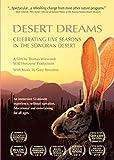 Desert Dreams Celebrating Five Seasons in the Sonoran Desert