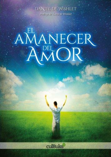Descargar Libro El Amanecer Del Amor De Daniel Daniel De Wishlet