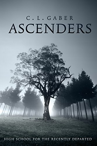 Ascenders: High School for the Recently Departed (Ascenders Saga Book 1)
