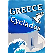 Greece Vacation (Cyclades Islands): Travel. Europe. Aegean Sea. Overview of the best places to visit in Cyclades Islands (Naxos, Andros, Paros, Sifnos, Milos, Syros, Mykonos and Ios).