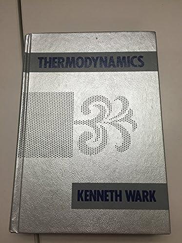 thermodynamics kenneth wark 9780070682849 amazon com books rh amazon com Thermal Engineering and Thermodynamics 3 Examples of Thermodynamics