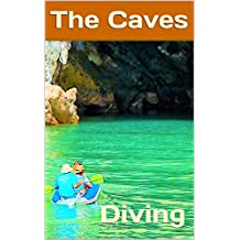 The Caves: Diving (Photo Book Book 166)