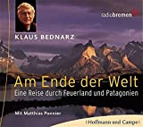 Am Ende der Welt. 3 CDs: Eine Reise durch Feuerland und Patagonien