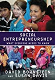 Social Entrepreneurship: What Everyone Needs to Know, David Bornstein, Susan Davis, 0195396332