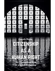 Citizenship as a Human Right: The Fundamental Right to a Specific Citizenship