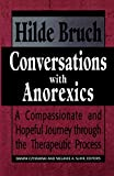 Conversations with Anorexics:  A Compassionate and Hopeful Journey through the Therapeutic Process