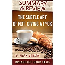 Summary & Review: Mark Manson's The Subtle Art Of Not Giving A F*ck