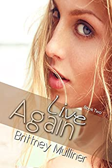 Live Again (Forgive and Never Forget Book 2) by [Mulliner, Brittney]