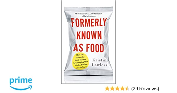 Amazon.com: Formerly Known As Food: How the Industrial Food ...