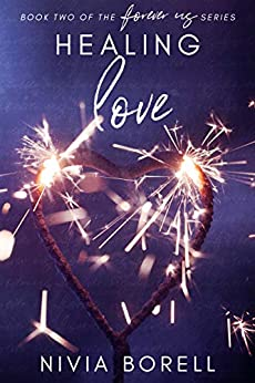 """Healing Love: Book two of the """"Forever us"""" series by [Borell, Nivia]"""