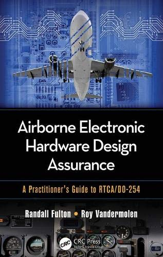 Airborne Electronic Hardware Design Assurance: A Practitioner's Guide to RTCA/DO-254 (Book Electronics Design)