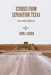 Stories From Separation, Texas: Second Edition