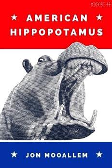American Hippopotamus by [Mooallem, Jon]