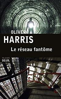 Le réseau fantôme, Harris, Oliver