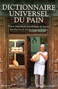 Dictionnaire universel du pain par Jean-Philippe de Tonnac