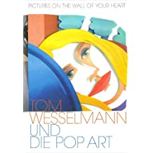 Tom Wesselmann und die Pop Art (German Edition) by Tom Wesselman (2006-12-10)