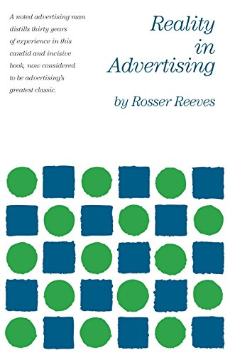 Reality In Advertising by Rosser Reeves