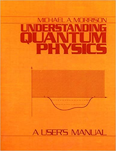 Understanding quantum physics a users manual vol 1 v 1 understanding quantum physics a users manual vol 1 v 1 michael a morrison 9780137479085 amazon books fandeluxe Gallery