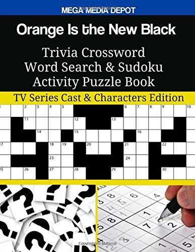 Read Online Orange Is the New Black Trivia Crossword Word Search & Sudoku Activity Puzzle Book: TV Series Cast & Characters Edition PDF