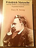 img - for Friedrich Nietzsche and the Politics of Transfiguration book / textbook / text book