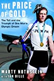 The Price of Gold: The Toll and Triumph of One Man's Olympic Dream